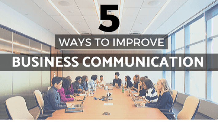 5 Ways to Improve Your Business Communication