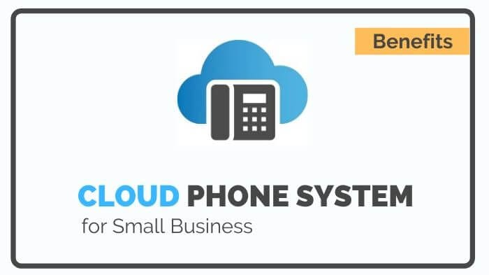 Benefits of Cloud Phone System for Small Business