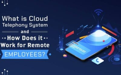 What is Cloud Telephony System and How Does it Work for Remote Employees?