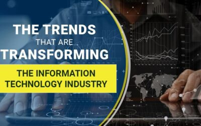 The Trends that are Transforming the Information Technology Industry