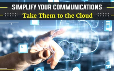 Simplify Your Communications: Take Them to the Cloud