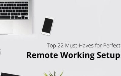 Top 22 Must-Haves for Perfect Remote Working Setup